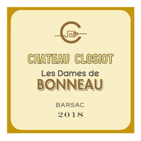 """Barsac - Chateau Closiot """"Les Dames de Bonneau"""" 2018"""